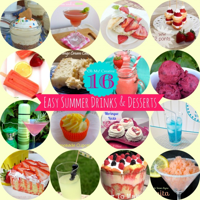 16 Easy To Make Summer Drinks & Desserts - Oh My! Creative