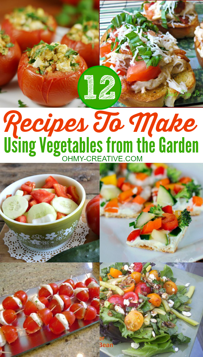 12 Recipes To Make Using Vegetables From The Garden