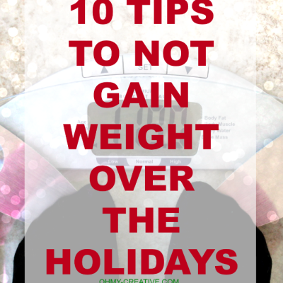 10 Tips To Not Gain Weight Over The Holidays