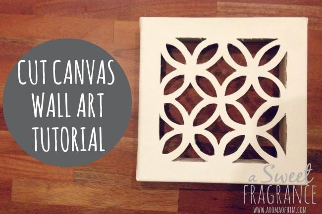 DIY Cut Canvas tutorial