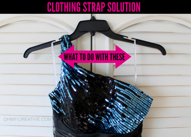 An easy Clothing Strap Solution, without cutting them off, so they can be used to hang the garment later!   OHMY-CREATIVE.COM