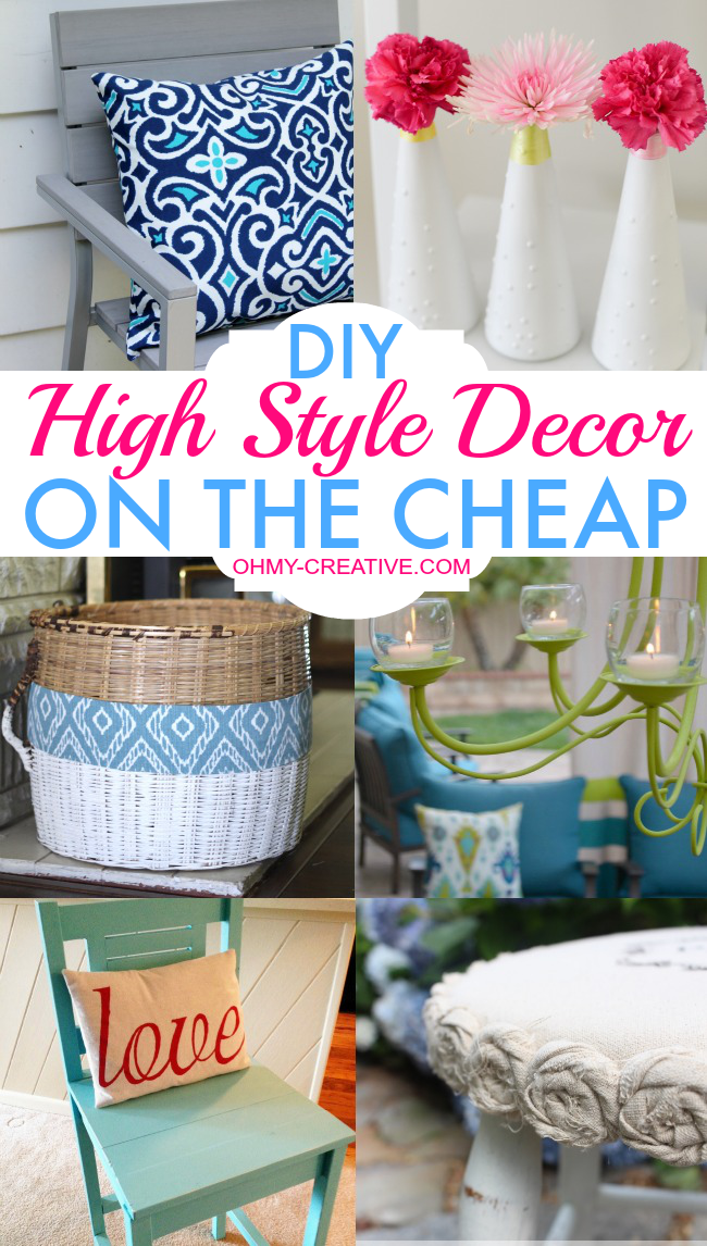 diy home decorating ideas cheap diy high style decor on the cheap oh my creative 12113