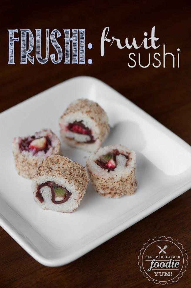 frushi fruit sushi