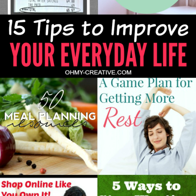 15 Tips To Improve Your Everyday Life