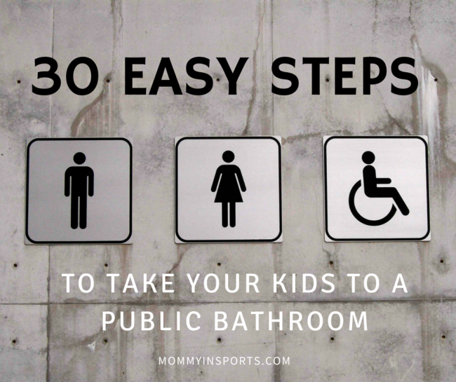 30 Easy Steps to take Your Kids to a Public Bathroom
