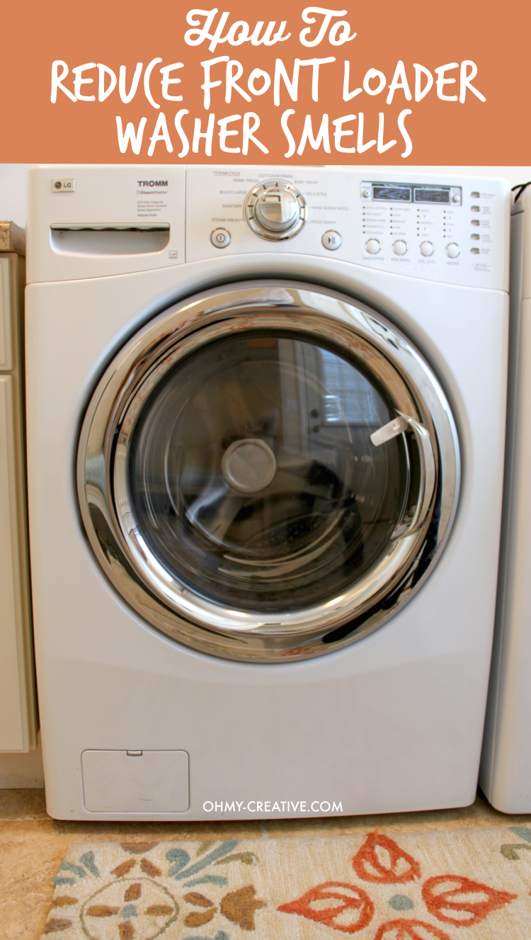 How To Reduce Front Load Washer Smells Oh My Creative