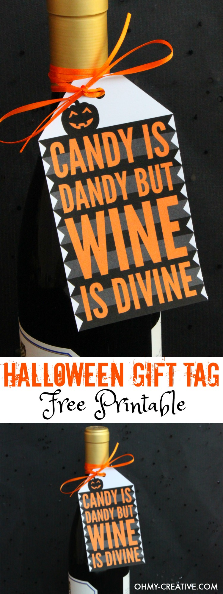 Print out this Halloween Gift Tag Free Printable for your Halloween Party Hostess gift! Great for wine lovers! Cute Halloween phrase - Candy is Dandy but wine is Divine! | OHMY-CREATIVE.COM