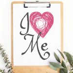 I Love Me Quote Free Printable