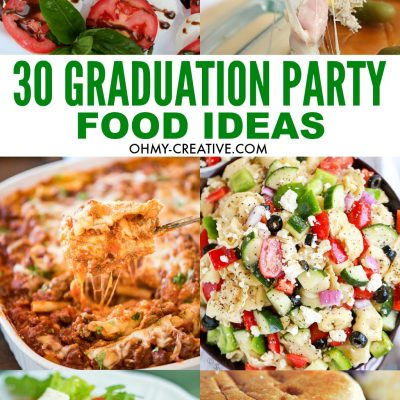 30 Must Make Graduation Party Food Ideas