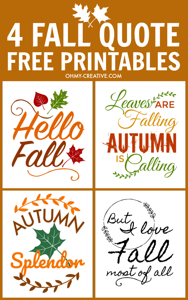 4 Fall Quote Free Printables perfect for Fall Decorating! OHMY-CREATIVE.COM | Pumpkin Printable | Autumn Printables | Fall Sayings Printables | Autumn Sayings | Fall Season quotes | Fall Signs | Fall Captions | Fall Decor Ideas | Give Thanks Printable | Harvest | Fall Leaves