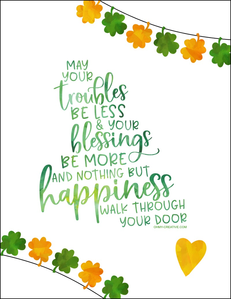 St. Patrick's Day Sayings - May your troubles be less and your blessings be more and nothing but happiness walk through your door